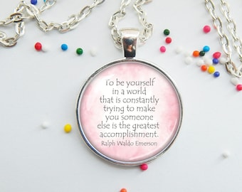 Be yourself pendant - Emerson quote - pink necklace - strong woman - gift for friend -