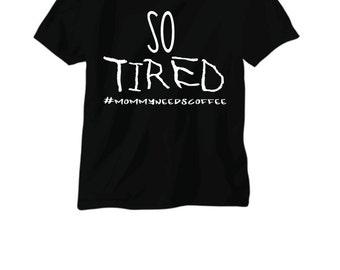"Mommy/Kid Matching Shirt ""So Tired"" & ""Wide Awake"""