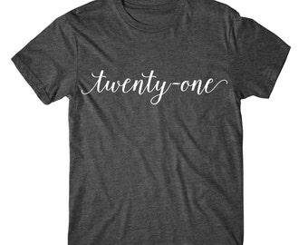 CUSTOM YEAR!  21st Birthday Shirt,  21st Birthday shirt, Legal 21, Twenty-One Shirt