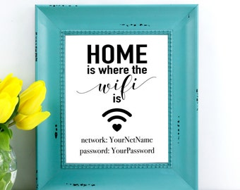 Home is where the wifi is, CUSTOM Wifi Password Sign, Welcome sign, Guest Room Art, Internet Password Printable Sign, Welcome Sign, 8x10