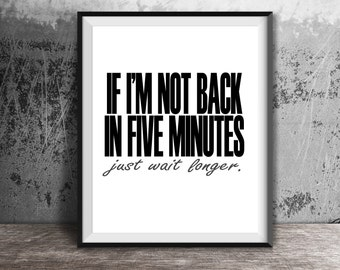 Back in Five, Funny Posters, Office Decor, Instant Download, Digital Prints, Ace Ventura, Pet Detective, Funny Movie Quotes, Movie Posters