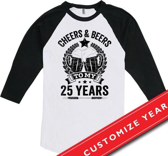 35th Birthday Gifts For Men: 25th Birthday Gift Ideas For Men 25th Birthday T Shirt Cheers
