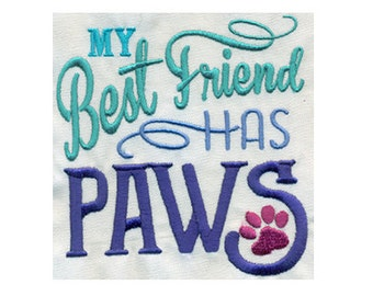 My Best Friend Has Paws Embroidery Design - dog or cat - Instant Digital Download