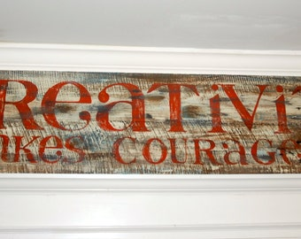 Creativity Takes Courage barn wood sign
