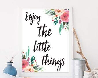 Enjoy the Little Things Quote Printable Quote Motivational Print Inspirational Wall Art Inspirational Wall Art 8x10 Calligraphy Print