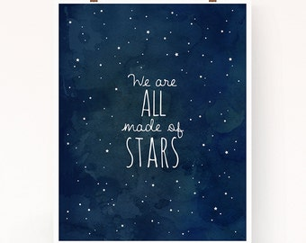 We Are All Made of Stars wall art, astronomy print, cosmos, inspirational quote, sky art print, watercolor, lyricts print