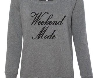 Weekend Shirt, Weekend Sweatshirt, Comfy Sweater, Womens Sweatshirt, Fleece Sweatshirt, Sunday Funday, Weekend Mode Shirt