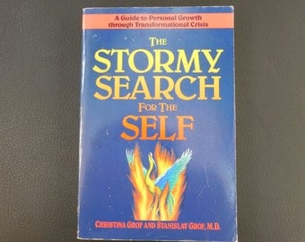 The Stormy Search for the Self: A Guide to Personal Growth through Transformational Crisis - Grof - Soft Cover Book