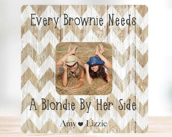Valentine's Day Sale Friend Gift Best Friend Every Brownie Needs A Blondie By her side Personalized  Picture Frame