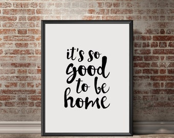 It's so good to be home, Digital download, Home decor, New home, Wall decor, Printable, Housewarming Gift Home Sweet Home Welcome Sign