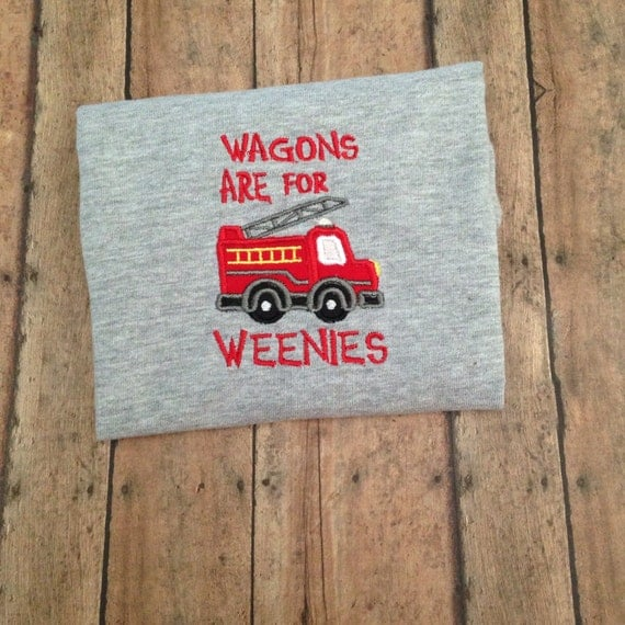 "Fire Truck, Ladder Truck ""Wagons are for Weenies"" Embroidery Design 5x7 size PES format only"