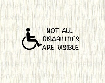 Not all disabilities are visible decal, Car Decal, Awareness Decal, Alert Decal, Disability Decal, Handicap Decal, Wheelchair Accessory