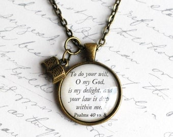To do your will, O my God, is my delight.... Psalms 40 vs. 8 pendant necklace, encouraging Scripture jewelry