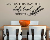Bible Verse Wall Decal- Christian Wall Decal - Give Us This Day Our Daily Bread Wall Decal Quote- Kitchen Wall Decal- Kitchen Decor 065