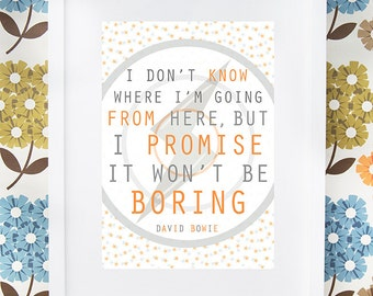 David Bowie famous quote gift print available framed or unframed