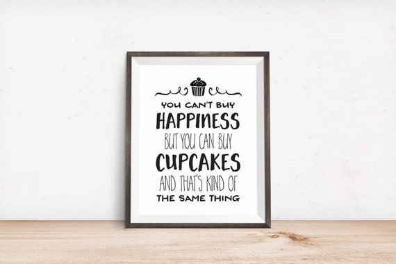 Printable Art, You Can't Buy Happiness, But You Can Buy Cupcakes, Inspirational Print, Typography Quote Prints, Digital Download Print