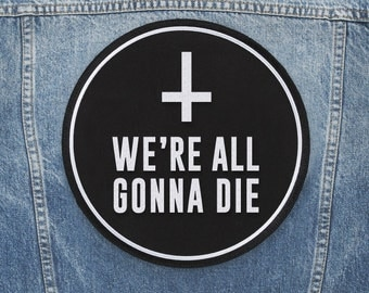 """We're all gonna die - 10"""" Backpatch"""