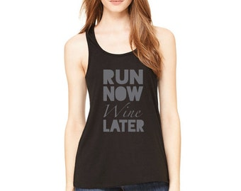 RUN NOW Wine LATER| Flowy Tank| Womens Workout Tank Top | workout shirt | gym shirt | women workout shirt