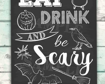 Halloween Printable, Halloween Art, Cute Halloween Printable Party Decor, Eat Drink Be Scary Halloween Art, Halloween Decor, Halloween Quote