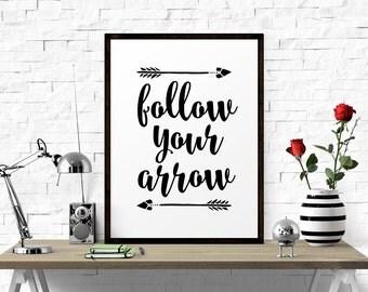 Printable Wall Decor, Follow Your Arrow, Printable Artwork, Printable Quote, Wall Art Printable, Typography Print, Printable Quote Art