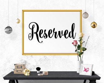 Typography Poster, Reserved Print, Wedding Decor, Reception Decor, Calligraphy, Printable, Wall Art