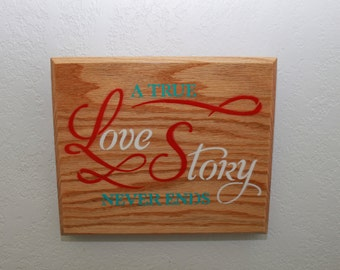 Sale** A True Love Story Never Ends Hand Painted Wood Sign  ** 20% Charity