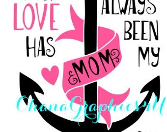 Your Love Has Always Been My Anchor (Mom) Pink SVG