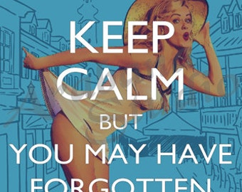 Keep Calm but You May Have Forgotten Something