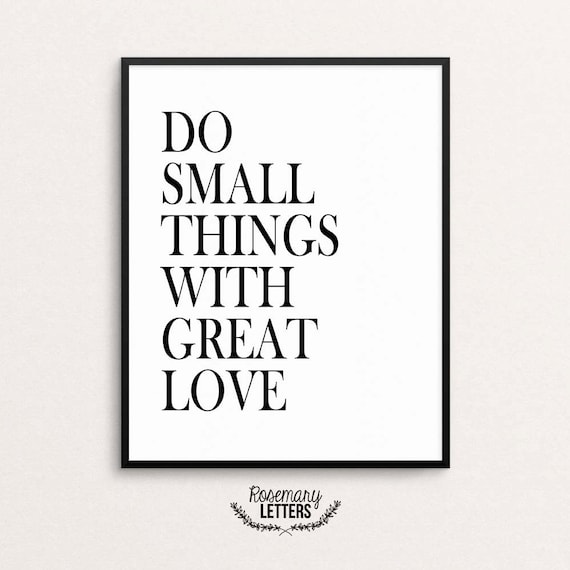 Small Great Things Quote: Do Small Things With Great Love Printable Quote Mother Teresa