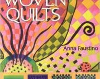 Simply Stunning Woven Quilts by Anna Faustino