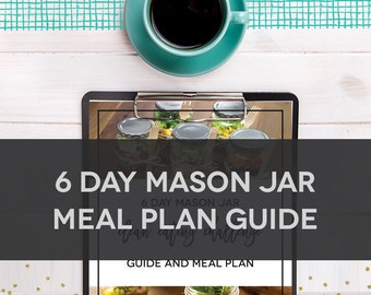 6 Day Mason Jar Clean Eating Meal Plan