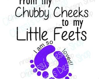 baby feet svg file / chubby cheeks svg / baby saying svg / baby shirt svg / little feet svg / baby svg / baby clip art / baby clipart