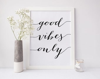 "PRINTABLE Art ""GOOD VIBES Only"" Print, Black and White Home Decor, Inspirational Poster, Office Dorm Wall Art, Instant Digital Download"
