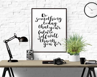 "Typography Print Motivational Quote""Do something today that your future self will thank you for""Inspirational Art Print Home Decor PRINTABLE"