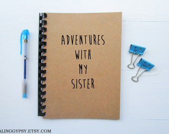 JOURNALING GYPSY-Adventures With My Sister- Journal