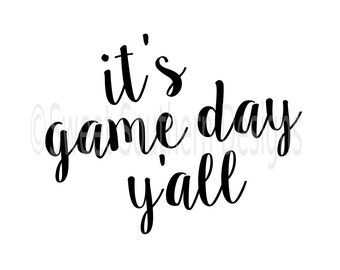 Game day y'all football SVG instant download design for circuit or silhouette