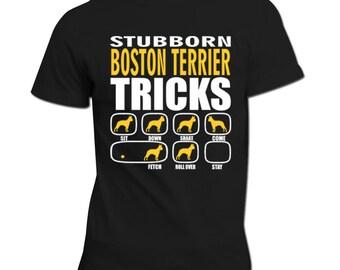 Stubborn Boston Terrier Tricks   Dog gift   Stubborn Boston Terrier Shirt   Boston Terrier Gift  