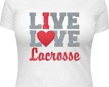 Girls Lacrosse Shirt, Lacrosse Gift for Girl, Lacrosse Girl, Lacrosse T-Shirt, Girls Lacrosse Gifts, Love Lacrosse, I Live Love Lacrosse