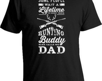 Funny Hunting Shirt Dad Gift Ideas For Men Hunter Shirt Hunting Gifts Daddy T Shirt Outdoor Wear Dad's Hunting Buddy Mens Tee FAT-200