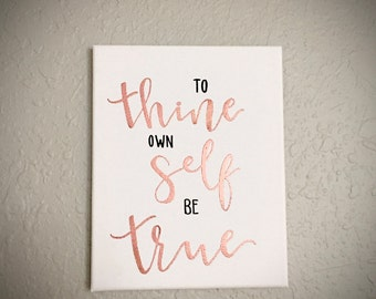 Hand-lettered Embossed Shakespeare Quote, Canvas, Wall Art, To Thine Own Self Be True