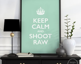 Keep Calm & Shoot Raw - Art Print
