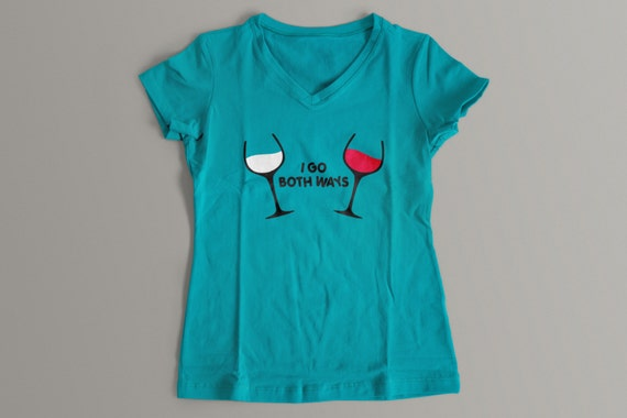 I Go Both Ways Funny Wine Shirt  S-XXL Crew and Vneck Available