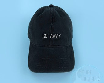 GO AWAY Dad Hat Embroidered Baseball Cap Low Profile Casquette Strap Back Unisex Adjustable Cotton Black Baseball Hat