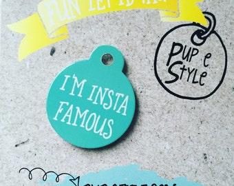I'm Insta Famous - Pet Id Tag
