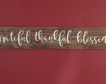 grateful, thankful, blessed wood sign