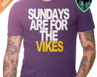 Minnesota Vikings Sunday Shirt, Sundays are for the Vikes Shirt, Vikings Shirt, Sundays are for the Vikings Shirt, Minnsota Vikings Gift