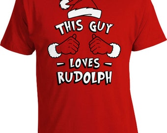This Guy Loves Rudolph The Red Nose Reindeer Shirt Christmas T Shirt Holiday Gift Ideas Xmas Present For Him Funny TShirt Mens Tee TGW-601