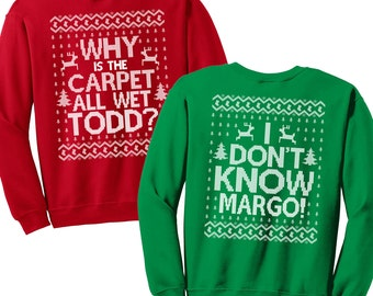 Matching Christmas Shirts - I Don't Know Margo and Why is the Carpet All Wet Todd - Unisex Sweatshirts - SET OF 2 - Items 1220 & 1221