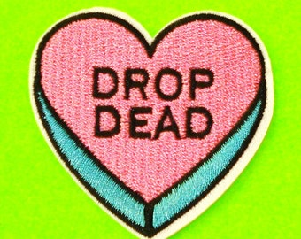 Drop Dead Sweethearts Conversation Hearts Mean Message Fully Embroidered Iron or Sew On Patch