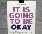 It Is Going To Be OK Sign